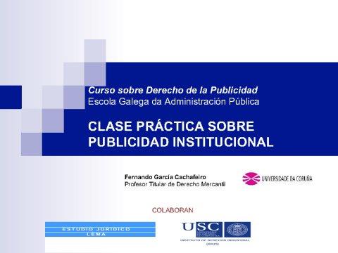Práctica de publicidade institucional  - Curso de especialización en Dereito da Publicidade